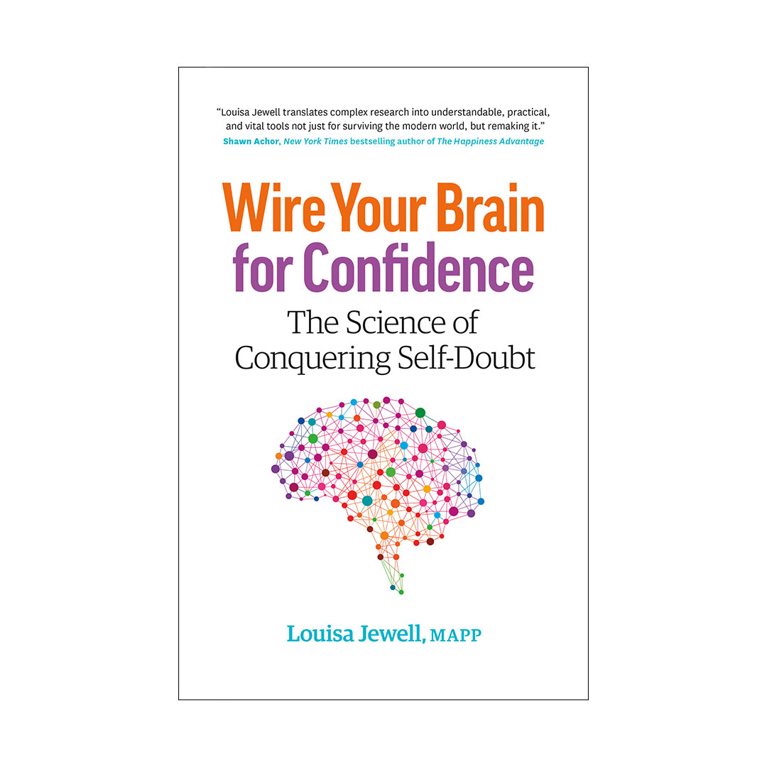 Wire Your Brain for Confidence